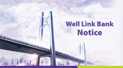 Notice on the Business Arrangement of Well Link Bank